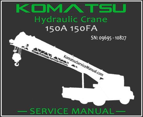Komatsu 150A 150FA Hydraulic Crane Service Repair Manual SN 09695-10827