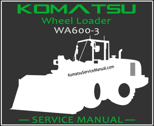 Komatsu WA600 3 Wheel Loader Service Repair Manual komatsu pc100 3 battery wiring diagram,pc \u2022 indy500 co  at cos-gaming.co