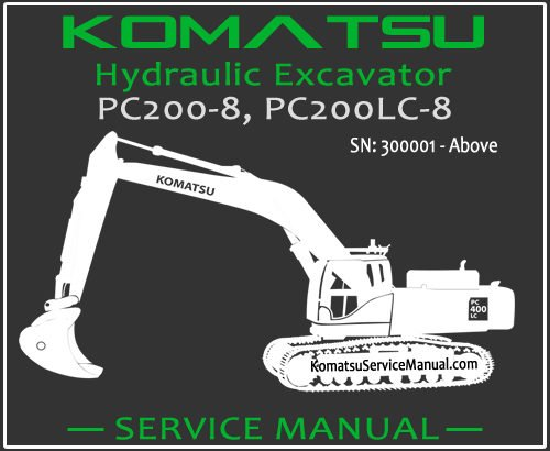 Komatsu PC200-8 PC200LC-8 Hydraulic Excavator Service Repair Manual SN 300001-Up