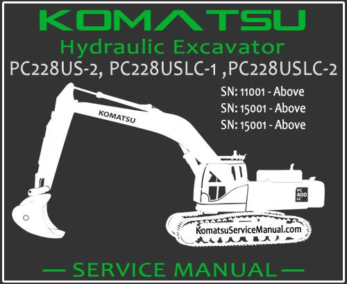 Komatsu PC228US-2 PC228USLC-1 PC228USLC-2 Hydraulic Excavator Service Repair Manual SN 11001-15001
