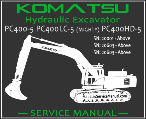 Komatsu PC400-5 PC400LC-5 (MIGHTY) PC400HD-5 Hydraulic Excavator Service Repair Manual SN 20001-20603