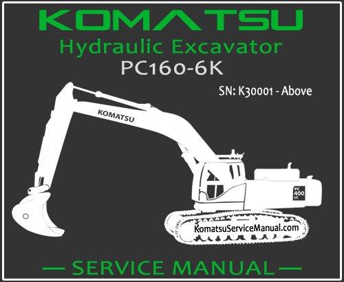 Komatsu PC160-6K Hydraulic Excavator Service Repair Manual SN K30001-Up