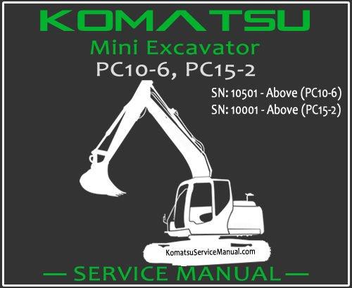 Komatsu PC10-6 PC15-2 Mini Excavator Service Repair Manual SN 10001-10501