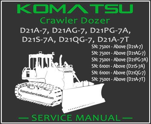Komatsu D20PL-7 D20PLL-7 D20AG-7 D20P-7A D20PG-7A Crawler Dozer Service Repair Manual SN 62001-75001