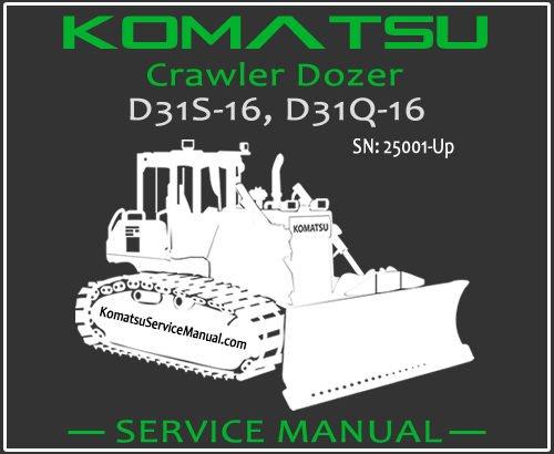 Komatsu D31S-16 D31Q-16 Crawler Dozer Service Repair Manual SN 25001-Up