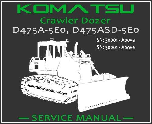 Komatsu D475A-5E0 D475ASD-5E0 Crawler Dozer Service Repair Manual SN 30001-Up