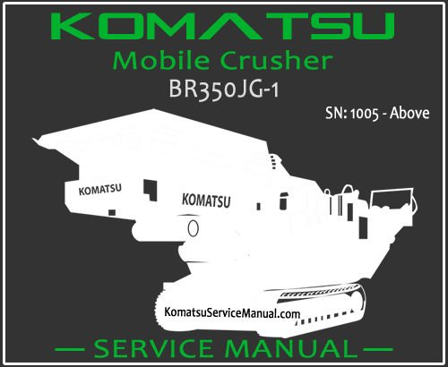 Komatsu BR350JG-1 Mobile Crusher Service Manual PDF SN 1005-Up