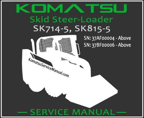 Komatsu SK714-5 SK815-5 Turbo Skid Steer Loader Service Manual PDF SN 37AF00004-37BTF00003