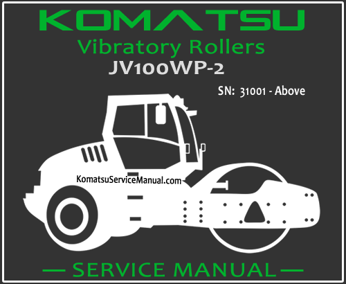 Komatsu JV100WP-2 Vibratory Rollers Service Manual PDF SN 31001-Up