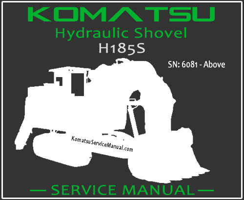 Komatsu H185S Hydraulic Shovel Service Manual PDF SN 6081-Up