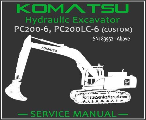 Komatsu PC200-6 PC200LC-6 (CUSTOM) Hydraulic Excavator Service Repair Manual SN 83952-Up
