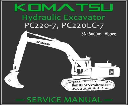 Komatsu PC220-7 PC220LC-7 Hydraulic Excavator Service Repair Manual SN 600001-Up