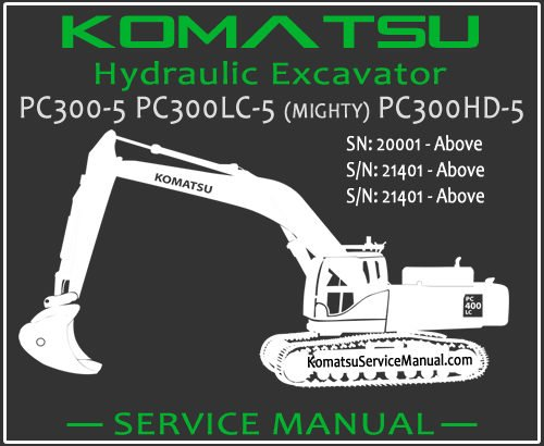 Komatsu PC300-5 PC300LC-5 (MIGHTY) PC300HD-5 Hydraulic Excavator Service Repair Manual SN 20001-21401
