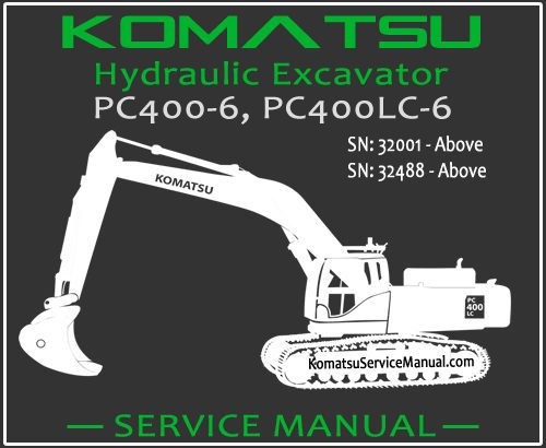 Komatsu PC400-6 PC400LC-6 Hydraulic Excavator Service Repair Manual SN 32001-32488