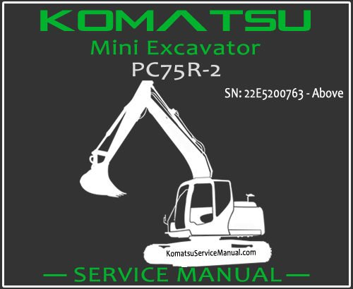 Komatsu PC75R-2 Mini Excavator Service Repair Manual SN 22E5200763-Up