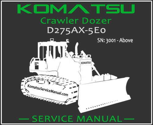 Komatsu D275AX-5E0 Crawler Dozer Service Repair Manual SN 3001-Up