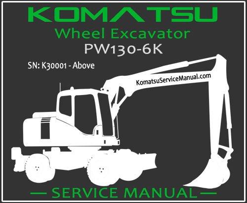 Komatsu PW130-6K Wheel Excavator Service Manual PDF SN K30001-Up