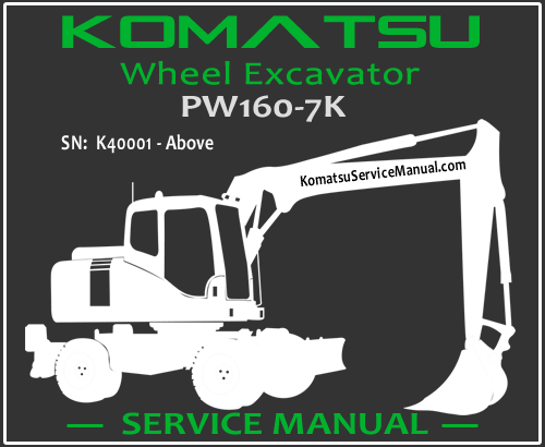 Komatsu PW160-7K Wheel Excavator Service Manual PDF SN K40001-Up