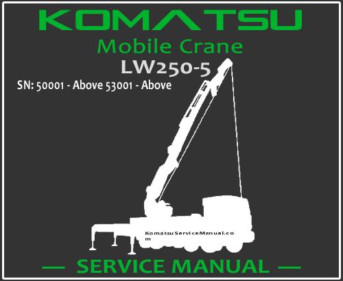 Komatsu LW250-5 Mobile Crane Service Manual PDF SN 10001-Up