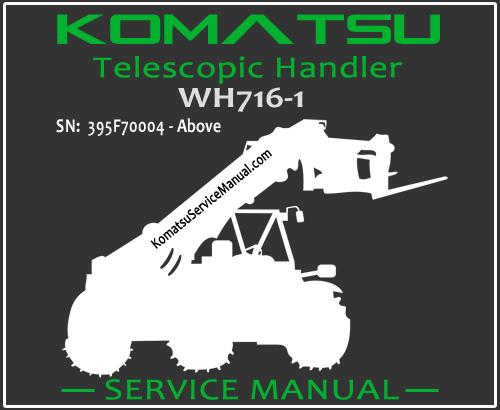 Komatsu WH716-1 Telescopic Handler Service Manual PDF SN 395F70004-Up